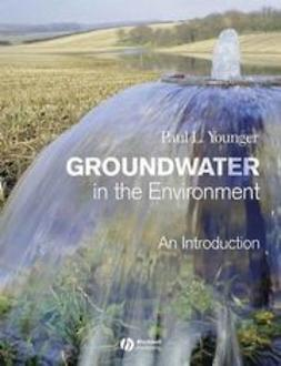 Younger, Paul L. - Groundwater in the Environment: An Introduction, ebook