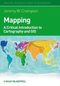 Crampton, Jeremy W. - Mapping: A Critical Introduction to Cartography and GIS, e-kirja