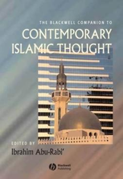 Abu-Rabi', Ibrahim - The Blackwell Companion to Contemporary Islamic Thought, ebook