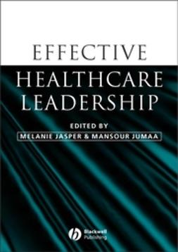 Jasper, Melanie - Effective Healthcare Leadership, e-bok