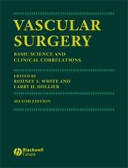 Hollier, Larry H. - Vascular Surgery : Basic Science and Clinical Correlations, ebook