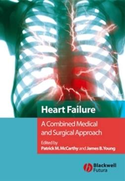 McCarthy, Patrick M. - Heart Failure: A Combined Medical and Surgical Approach, e-bok