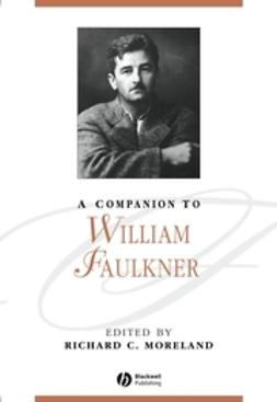 Moreland, Richard C. - A Companion to William Faulkner, ebook