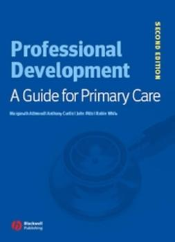 Attwood, Margareth - Professional Development: A Guide for Primary Care, ebook