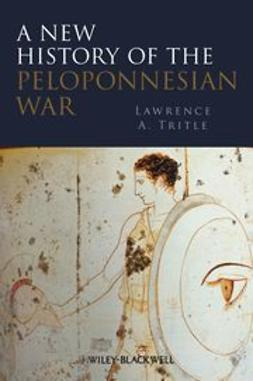 Tritle, Lawrence A. - A New History of the Peloponnesian War, ebook
