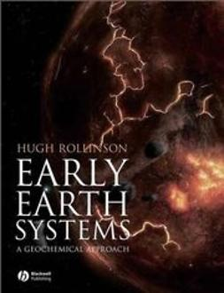 Rollinson, Hugh R. - Early Earth Systems: A Geochemical Approach, ebook