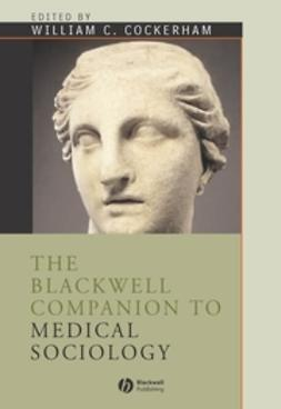 Cockerham, William C. - The Blackwell Companion to Medical Sociology, ebook