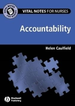 Caulfield, Helen - Vital Notes for Nurses: Accountability, ebook