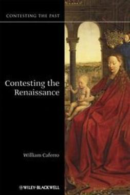 Caferro, William - Contesting the Renaissance, ebook