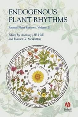 Hall, Anthony J. W. - Annual Plant Reviews, Endogenous Plant Rhythms, ebook