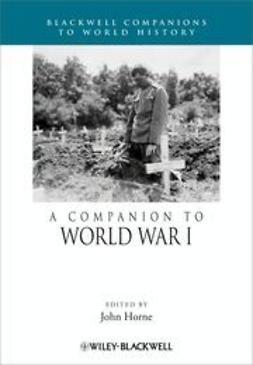Horne, John - A Companion to World War I, e-bok