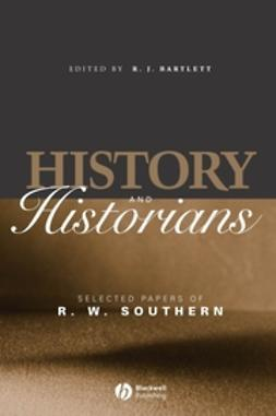 Bartlett, Richard J. - History and Historians: Selected Papers of R. W. Southern, ebook