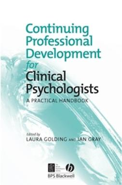 Golding, Laura - Continuing Professional Development for Clinical Psychologists: A Practical Handbook, ebook