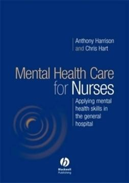 Harrison, Anthony - Mental Health Care for Nurses: Applying Mental Health Skills in the General Hospital, ebook