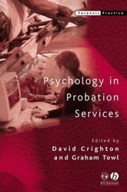 Crighton, David - Psychology in Probation Services, e-bok