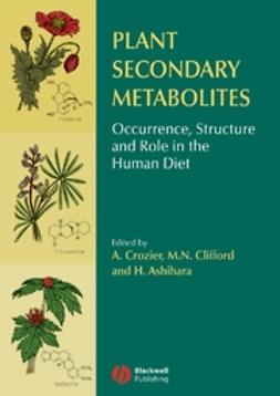 Ashihara, Hiroshi - Plant Secondary Metabolites: Occurrence, Structure and Role in the Human Diet, ebook
