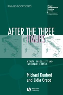 Dunford, Michael - After the Three Italies: Wealth, Inequality and Industrial Change, e-kirja