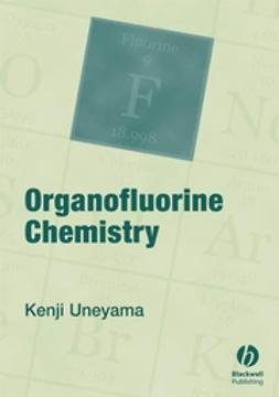 Uneyama, Kenji - Organofluorine Chemistry, ebook