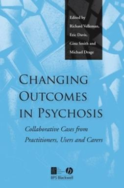 Davis, Eric - Changing Outcomes in Psychosis: Collaborative Cases from Practitioners, Users and Carers, ebook