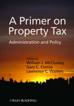 Cornia, Gary C. - A Primer on Property Tax: Administration and Policy, ebook