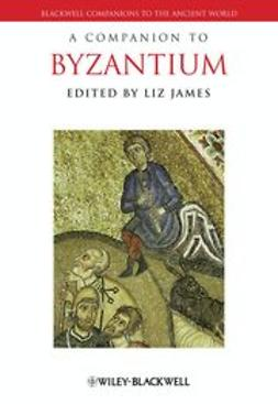 James, Liz - A Companion to Byzantium, ebook