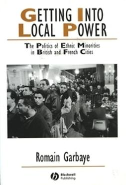 Garbaye, Romain - Getting Into Local Power: The Politics of Ethnic Minorities in British and French Cities, e-bok