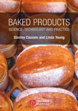 Cauvain, Stanley P. - Baked Products: Science, Technology and Practice, ebook