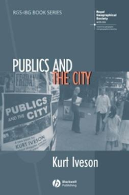 Iveson, Kurt - Publics and the City, ebook