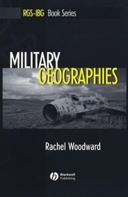 Woodward, Rachel - Military Geographies, e-bok