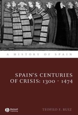 Ruiz, Teofilo F. - Spain's Centuries of Crisis: 1300 - 1474, ebook