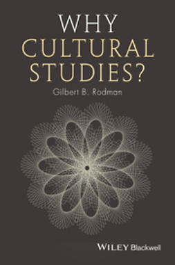 Rodman, Gilbert B. - Why Cultural Studies, ebook