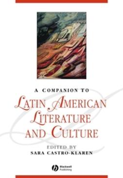 Castro-Klaren, Sara - A Companion to Latin American Literature and Culture, e-bok