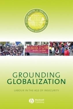 Webster, Edward - Grounding Globalization: Labour in the Age of Insecurity, e-bok