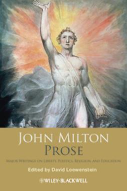 Loewenstein, David - John Milton Prose: Major Writings on Liberty, Politics, Religion, and Education, ebook