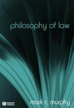 Murphy, Mark C. - Philosophy of Law: The Fundamentals, e-bok