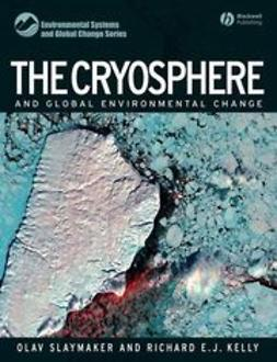 Slaymaker, Olav - The Cryosphere and Global Environmental Change, ebook