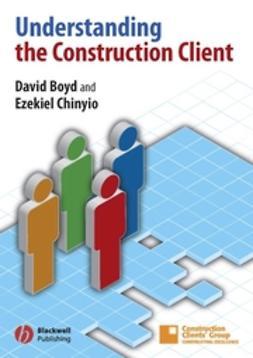 Boyd, David - Understanding the Construction Client, ebook