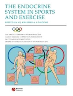 Kraemer, William J. - The Encyclopaedia of Sports Medicine An IOC Medical Commission Publication, The Endocrine System in Sports and Exercise, ebook