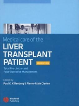 Clavien, Pierre-Alain - Medical Care of the Liver Transplant Patient: Total Pre-, Intra- and Post-Operative Management, e-kirja