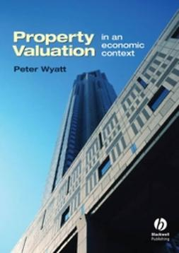 Wyatt, Peter - Property Valuation: In an Economic Context, e-kirja