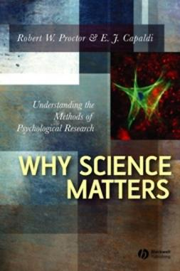 Capaldi, E. J. - Why Science Matters: Understanding the Methods of Psychological Research, e-bok