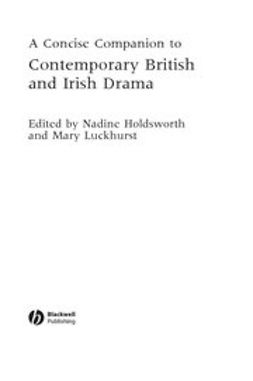Holdsworth, Nadine - A Concise Companion to Contemporary British and Irish Drama, ebook