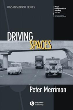 Merriman, Peter - Driving Spaces, e-bok