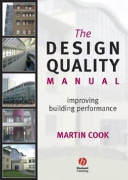 Cook, Martin - The Design Quality Manual: Improving Building Performance, ebook