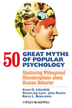 Beyerstein, Barry L. - 50 Great Myths of Popular Psychology: Shattering Widespread Misconceptions about Human Behavior, e-kirja