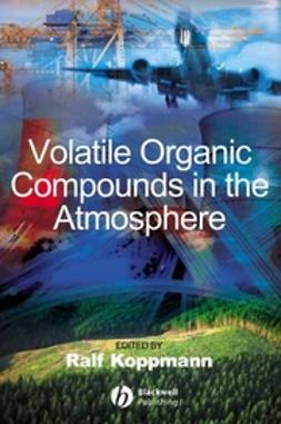 Koppmann, Ralf - Volatile Organic Compounds in the Atmosphere, ebook