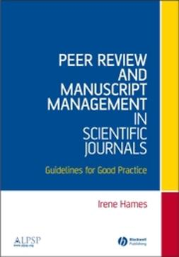 Hames, Irene - Peer Review and Manuscript Management in Scientific Journals: Guidelines for Good Practice, ebook