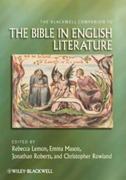 Lemon, Rebecca - The Blackwell Companion to the Bible in English Literature, e-bok