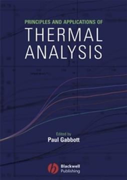 Gabbott, Paul - Principles and Applications of Thermal Analysis, ebook