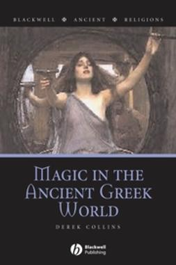 Collins, Derek - Magic in the Ancient Greek World, e-bok